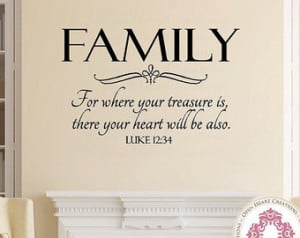 Family Wall Decal - For Where Your Treasure Is Luke 12 34 Christian ...