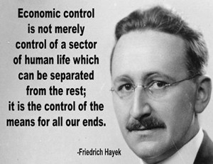 Friedrich Hayek quote: Economic control is not merely control of a ...