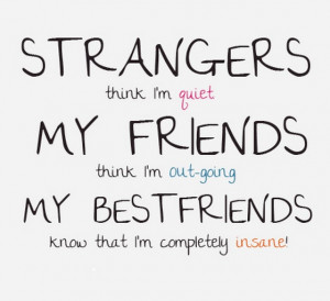 strangers think i am quit my friends think