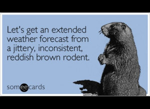 Today is Groundhog Day and depending on how superstitious you are, you ...