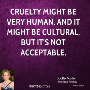 jodie-foster-jodie-foster-cruelty-might-be-very-human-and-it-might-be ...