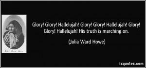 Glory! Hallelujah! Glory! Glory! Hallelujah! Glory! Glory! Hallelujah ...