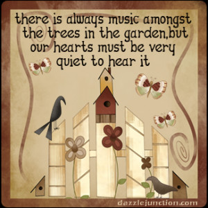 ... Is Always Music Amongst The Trees In The Garden - Inspirational Quote