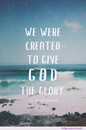 We were created to give God the glory