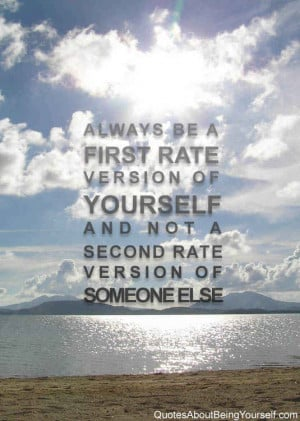 Being yourself quotes, quotes about being yourself