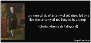 ... sheep led by a lion than an army of 100 lions led by a sheep