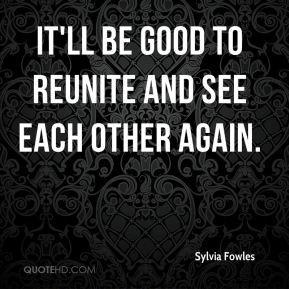 Reunite Quotes