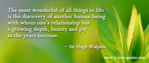 "Love Quote of the day. Sir Hugh Walpole ""The most wonderful of all ..."