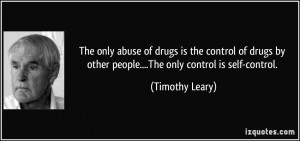 ... control of drugs by other people....The only control is self-control