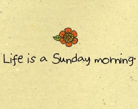 Sunday Morning Quotes & Sayings
