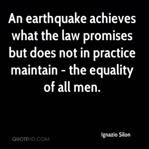 An earthquake achieves what the law promises but does not in practice ...