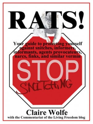 Rats! Your guide to protecting yourself against snitches, informers ...