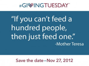 If YoU Cant Feed Hundred People Then Just Feed One - Mother Teresa