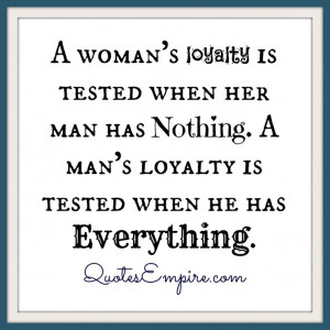 loyalty is tested when her man has nothing. A man's loyalty is tested ...