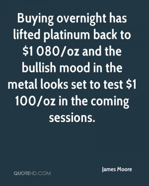 ... mood in the metal looks set to test $1 100/oz in the coming sessions