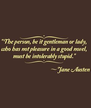 Jane Austen quote T-shirt - novels!