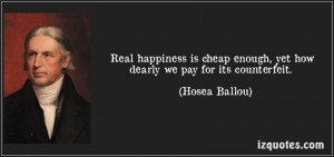 Real happiness is cheap enough, yet how dearly we pay for its ...