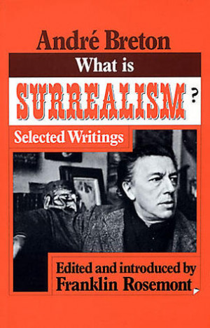 """Start by marking """"What is Surrealism?: Selected Writings"""" as Want ..."""