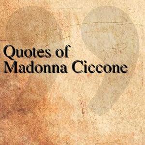 quotes of madonna ciccone quotesteam june 14 2014 entertainment 1 ...