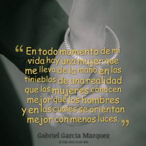 Quotes Picture: en todo momento de mi vida hay una mujer que me lleva ...