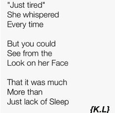 ... tired.] I was JUST saying this to myself. I am SO tired. Always tired