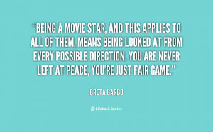 quote-Greta-Garbo-being-a-movie-star-and-this-applies-15561.png