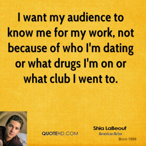 ... because of who I'm dating or what drugs I'm on or what club I went to