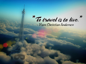 Adventure Travel Quotes Quot to Travel is to Live Quot