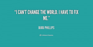 quote-Bijou-Phillips-i-cant-change-the-world-i-have-206646.png