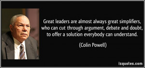 quote-great-leaders-are-almost-always-great-simplifiers-who-can-cut ...