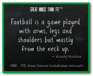 Famous Football Quote by Knute Rockne