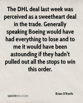 perceived as a sweetheart deal in the trade. Generally speaking Boeing ...