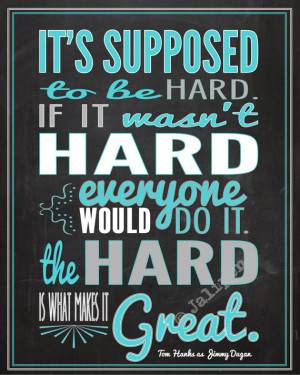 Baseball Supposed to be Hard - A League Of Their Own Movie Quote ...