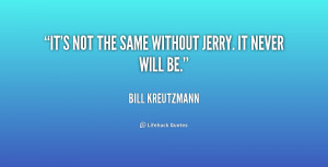 quote-Bill-Kreutzmann-its-not-the-same-without-jerry-it-192616.png