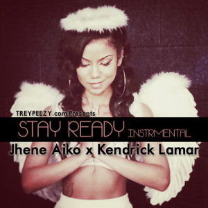 Jhene Aiko Stay Ready Quotes Jhene aiko ft Stay Ready