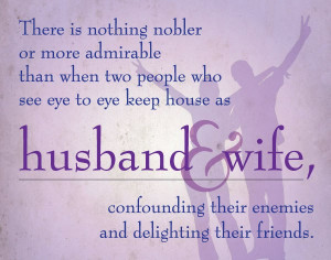 The relationship between husband and wife should be one of closest ...
