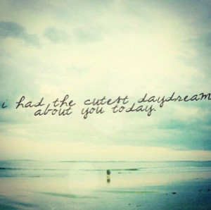 Hehe Love Daydreaming Quotes Life...