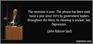 The recession is over. This phrase has been used twice a year since ...