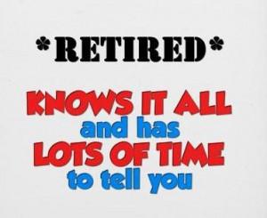 Retirement Sayings Retirement Quote Retired