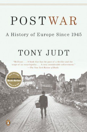 Postwar: A History of Europe Since 1945 by Tony Judt, http://www ...