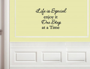 Life-is-special-enjoy-it-one-step-at-a-Vinyl-wall-decals-quotes ...