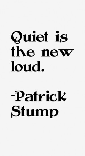 Patrick Stump Quotes & Sayings