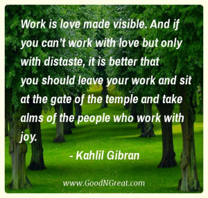 Look for an occupation that you like, and you will not need to labor ...