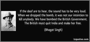 If the deaf are to hear, the sound has to be very loud. When we ...