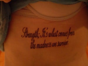 tattoo ideas quotes on strength. quotes on strength tattoos
