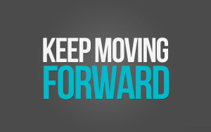 Pictures of Forward Moving Quotes