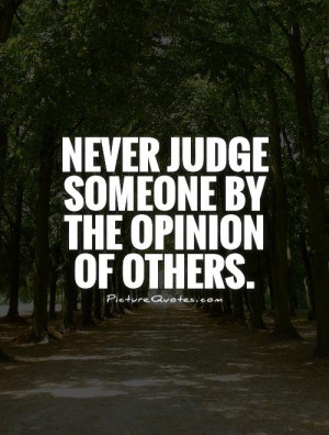 Quotes Judgemental Quotes Judge Quotes Opinion Quotes Dont Judge ...