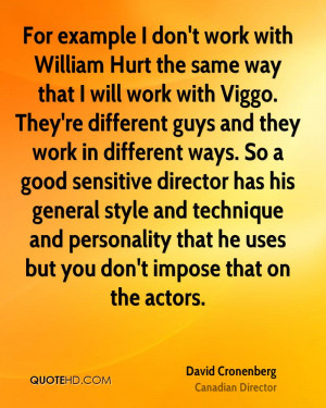 for example i don t work with william hurt the