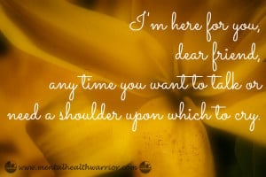 Health Warrior E-Card: I'm here for you, dear friend, any time you ...