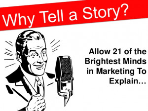 Business Storytelling: 21 Quotes To Inspire You To Tell Your Story